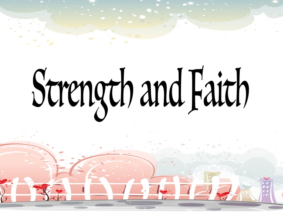 Strength and Faith